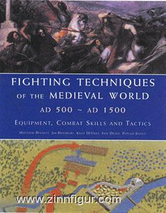 Bennett, M./Bradbury, J./Devries, K. u. a.: Fighting Techniques of the Medieval World AD 500 to AD 1500. Equipment, Combat Skills and Tactics