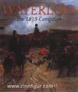 Logie, J.: Waterloo. The 1815 Campaign