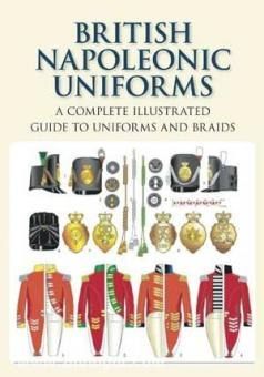 Franklin, C.: British Napoleonic Uniforms. A Complete Illustrated Guide to Uniforms and Braids