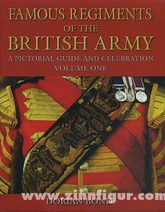 Bond, D.: Famous Regiments of the British Army. A pictorial Guide and Celebration. Band 1