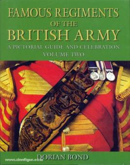 Bond, D.: Famous Regiments of the British Army. A pictorial Guide and Celebration. Band 2