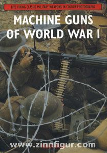 Bruce, R.: Machine Guns of World War I