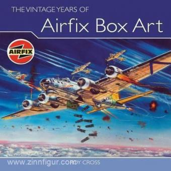 Cross, R.: The Vintage Years of Airfix