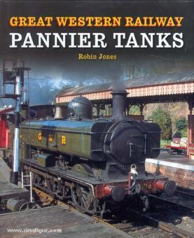 Jones, R.: Great Western Railway Pannier Tanks