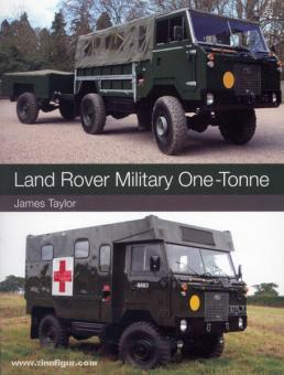 Taylor, J.: Land Rover Military One-Tonne