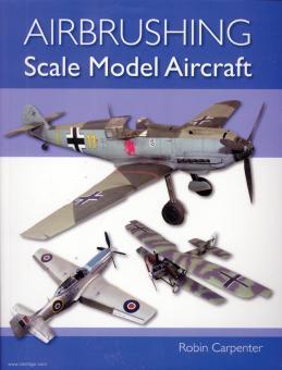 Carpenter, Robin: Airbrushing. Scale Model Aircraft