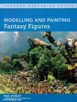 Stanley, Paul: Modelling and Painting Fantasy Figures