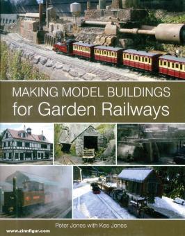 Jones, Peter: Making Model Buildings for Garden Railways