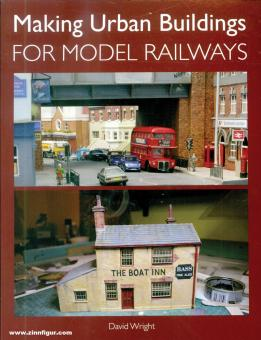 Wright, David: Making Urban Buildings for Model Railways