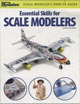 Skinner, A.: Essential Skills for Scale Modellers