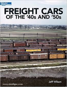 Wilson, J.: Freight Cars of the '40s and '50s