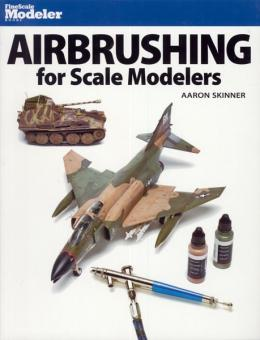 Skinner, A.: Airbrushing for Scale Modelers