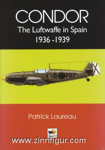 Laureau, P.: Condor The Luftwaffe in Spain 1936-1939