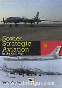 Gordon, Y.: Soviet Strategic Aviation in the Cold War