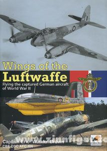 Brown, E.: Wings of the Luftwaffe. Flying the captured German aircraft of World War II