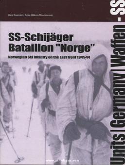 "Brenden, G./Thomasson, A. H.: SS-Schijäger-Bataillon ""Norge"". Norwegian Ski infantry on the eastern front 1941-1944"