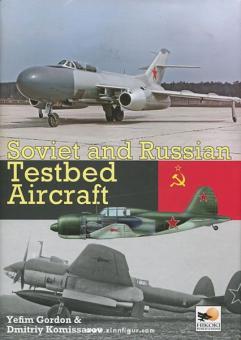 Gordon, Y./Komissarov, D.: Soviet and Russian Testbed Aircraft