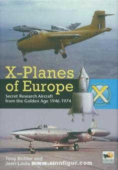 Buttler, T./J.-L., Delezenne: X-Planes of Europe. Secret Research Aircraft from the Golden Age 1946-1974