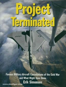 Simonsen, E.: Project Terminated. Famous Military Aircraft Cancellations of the Cold War and What Might Have Been