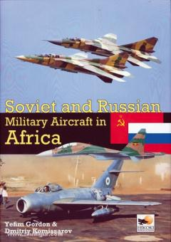 Gordon, Y./Komissarov, D.: Soviet and Russian Military Aircraft in Africa