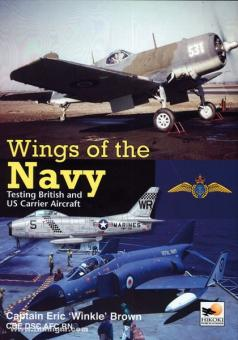 Brown, E.: Wings of the Navy. Testing British and US Carrier Aircraft
