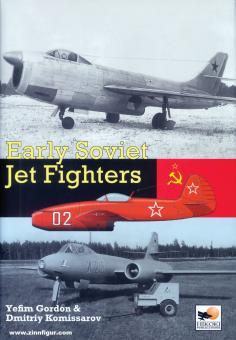 Gordon, Yefim/Kommissarov, Dimitriy: Early Soviet Jet Fighters