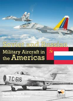 Gordon, Y./Kommissarov, D.: Soviet and Russian Military Aircraft in the Americas