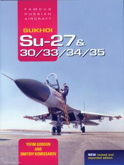 Gordon, Yefim/Komissarov, Dmitriy: Sukhoi Su-27 & 30/33/34/35
