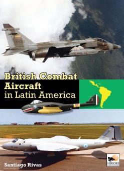 Rivas, Santiago: British Combat Aircraft in Latin America