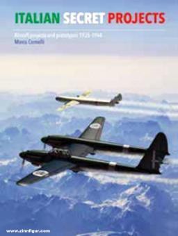 Italian Secret Projects. Regia Aeronautica's Advanced Aircraft