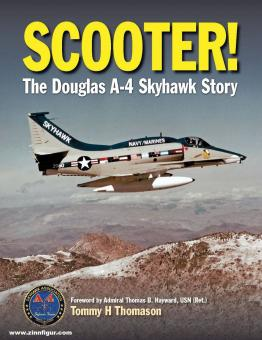 Thomason, Tommy H.: Scooter! The Douglas A-4 Skyhawk Story