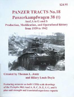 Jentz, Thomas L./Doyle, Hilary L.: Panzer Tracts No. 18. Panzerkampfwagen 38 (t) Ausf. A to G and S. Production, Modification and Operational history from 1939 to 1942