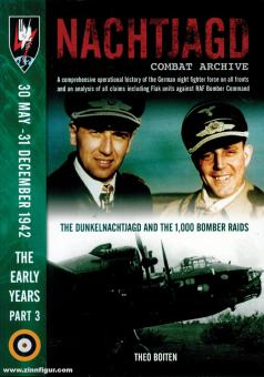 Boiten, Theo: Nachtjagd Combat Archive. A comprehensive operational history of the German night fighter force on all fronts and an analysis of all claims including Flak units against RAF Bomber Command. The Early Years. Teil 3: 30th May - 31st December 19
