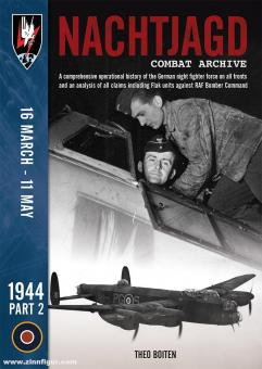 Boiten, Theo: Nachtjagd Combat Archive. A comprehensive operational history of the German night fighter force on all fronts and an analysis of all claims including Flak units against RAF Bomber Command. 1944. Part 2: 16 March - 11 May