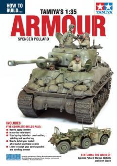 Pollard, S.: How to build... Tamiya's Armour Kits in 1:35