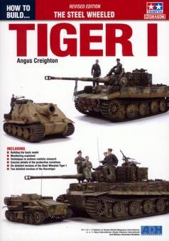 Creighton, A.: How to build Tamiya 1:35 Steel Wheeled Tiger I