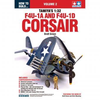 Green, Brett: How to build: Tamiya's 1:32 F4U-1A and F4U-1D Corsair