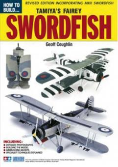 Coughlin, Geoff: How to Build Tamiya's Fairey Swordfish. Revised Edition