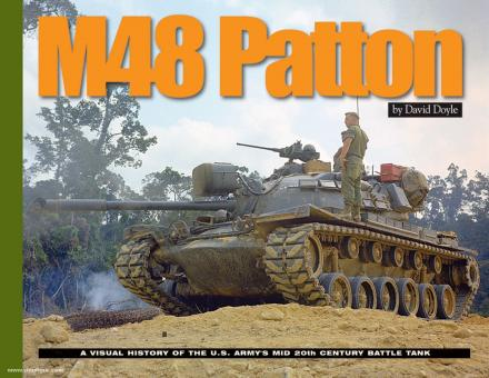 Doyle, D.: M48 Patton. A Visual History of the U.S. Army's Mid 20th Century Battle Tank