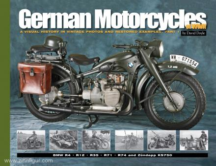 Doyle, D.: German Motorcycles of WWII. A visual history in vintage photos and restored examples. Volume 1: BMW R4, R12, R35, R71, R74 and Zündapp KS750
