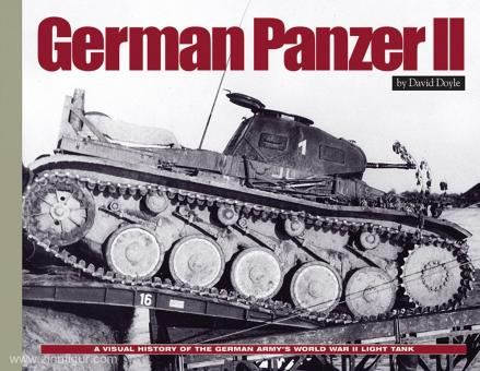 Doyle, D.: German Panzer II. A Visual History of the German Army's World War II Early Light Tank