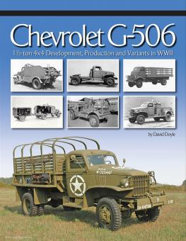 Doyle, David: Chevrolet G-506. 1 1/2-ton 4x4. Development, Production and Variants in WWII