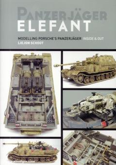 Schoot, Liejon: Panzerjäger Elefant. Modelling Porsche's Panzerjäger Inside and Out