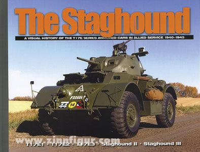 Doyle, D.: The Staghound. A visual History of the T17E Series Armored Cars in Allied Service 1940-1945
