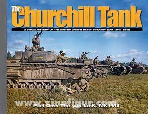 Doyle, D.: The Churchill Tank. A Visual History Of The British Army's Heavy Infantry Tank 1941-1945. Band 1: The Gun Tank, Mk I-VIII