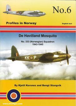 Korsenes, Kjetil/Stangvik, Bengt: Profiles in Norway. Heft 6: De Havilland Mosquito. No 333 (Norwegian) Squadron 1943-1945