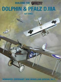 Rimell, Ray: Building the Wingnut Wings Dolphin and Pfalz D.IIIA