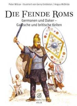 Wilcox, P./Embleton, G./Mcbride, A.: Die Feinde Roms. Germanen und Daker, gallische und britische Kelten
