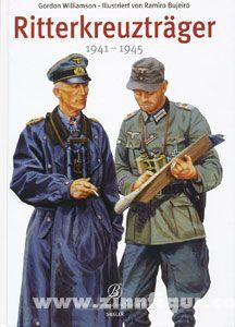 Williamson, G./Bujeiro, R.: Ritterkreuzträger 1941-1945
