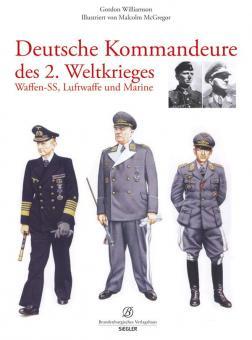 Williamson, G./McGregor, M.: Deutsche Kommandeure des 2. Weltkrieges. Band 1: Waffen-SS, Luftwaffe und Marine